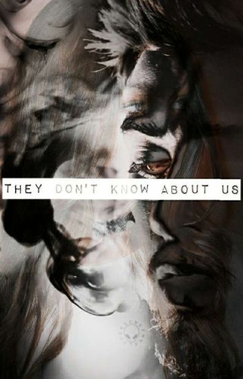 They Don't Know About Us ( Zayn Malik Fanfic )