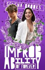 The Improbability of Forever (Kismet #2) ✓ by selena_brooks