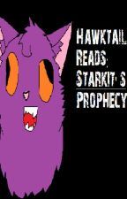 Hawktail Reads: Starkit's Prophecy. by xXHawktailXx