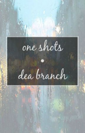 one shots by dea branch by pavydea