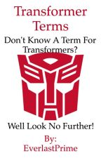 Transformers Terms by EverlastPrime