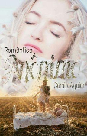 Romântico Anônimo (Concluído) by CamilaAguiarFerreira