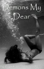 Demons My Dear by Alexxxhell