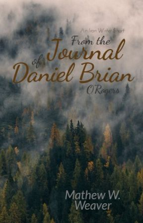 From the Journal of Daniel Brian by MathewWeaver