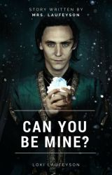Can You Be Mine? ( Loki Laufeyson ) [ W TRAKCIE POPRAWY]  by EvilAngel99