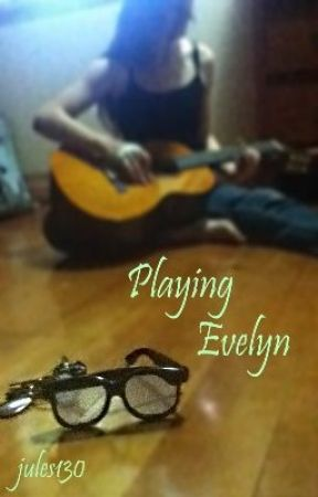 Playing Evelyn by jules130
