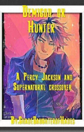 Demigod or Hunter(Percy Jackson and Supernatural) by ShadeDaughterofHades