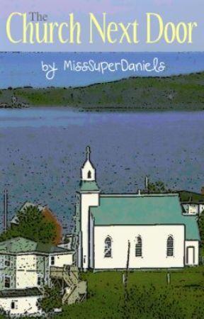 The Church Next Door [Short Short Story] by MissSuperDaniels