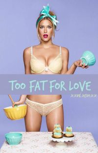 Too Fat for Love cover
