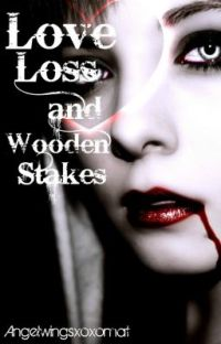 Love Loss and Wooden Stakes cover
