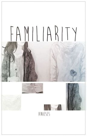 Familiarity by Anheses