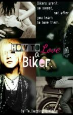 How To Love A Biker (boyxboy)  by To_Dazzling_Darkness