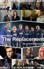 Criminal Minds: The Replacement by xcriminalmindsx