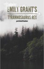 Emily Grant's Tyrannosaurus Rex by partofmultifandoms