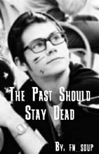 The Past Should Stay Dead by fn_soup