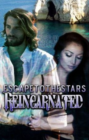 Reincarnated by EscapetotheStars