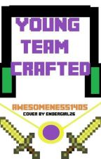 Young Team Crafted by PossiblyAwesome