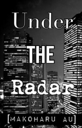 Under The Radar [Makoharu] by MakotoTachibae