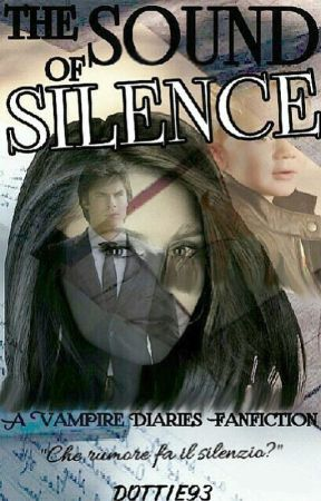 The Sound of Silence (The Vampire Diaries) by Dottie93