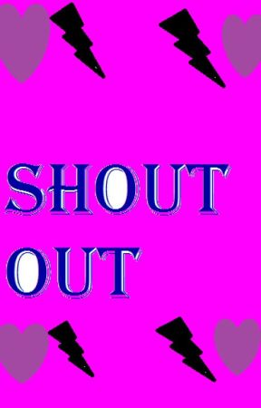 Shout Outs by Poodle_Lover