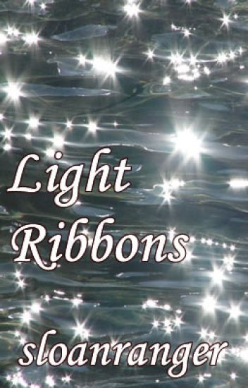 Light  Ribbons  -  @Short Story