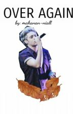 Over Again ft niall by --niallmini