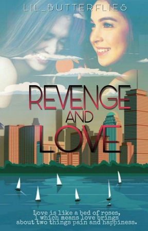 Revenge and Love [Completed] by Lil_Butterflies