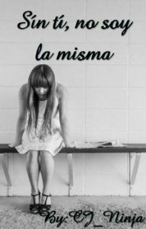 Sín Tí, No Soy La Misma by CJ_Ninja
