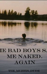 The Bad Boys Saw Me Naked. Again cover