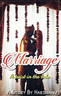 ♥~♥ Marriage - a twist in the tale ♥~♥ A Sandhir FF  (Very Slow Editing) cover
