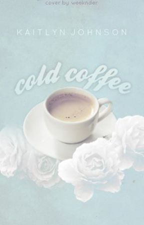 Cold Coffee by connotations