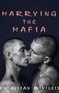 Marrying The Mafia. (MxM) cover