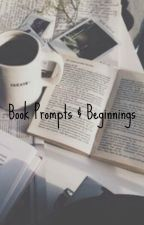 Book Prompts & Beginnings by SnakeySneak