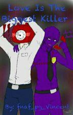 (Scott X Vincent) Love Is The Biggest Killer  by Fnaf_PG_William