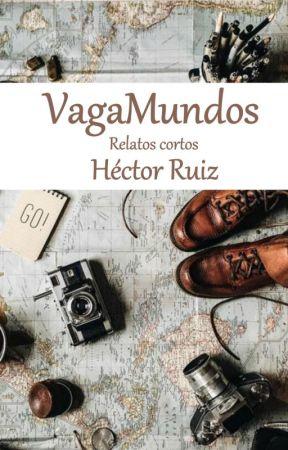 VagaMundos (Relatos cortos) by HecRRuiz