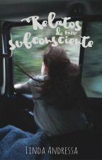 Relatos do meu subconsciente by lindaandressaa