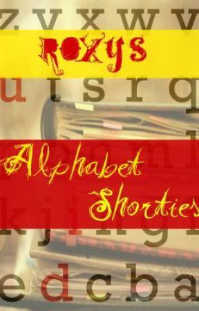 Roxy's Alphabet Shortie Challenge! by Roxyyy