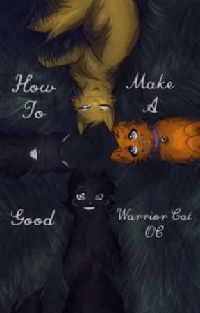 Making a Good Warrior Cat OC by DuskyKat
