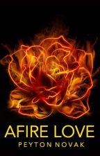 Afire Love #OnceUponNow by PeytonNovak