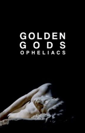 Golden Gods by opheliacs