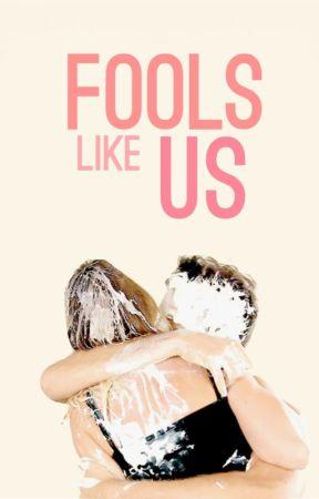 Fools like Us by tearbender
