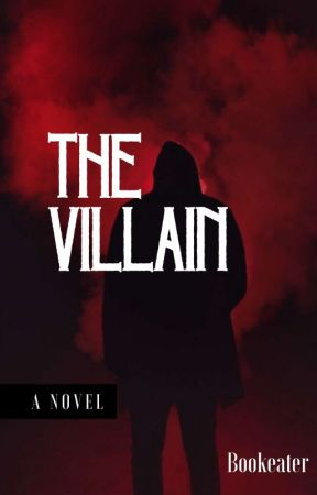 The Villain by The_Bookeater