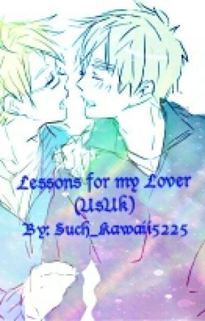 Lessons for my Lover (UsUk) by CosmicDreamscape