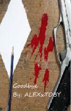 Goodbye  by ALEXxTOBY