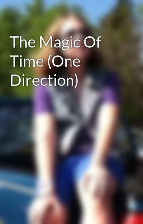 The Magic Of Time (One Direction) by Geri_F