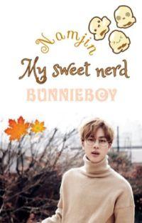 My Sweet Nerd | Namjin cover