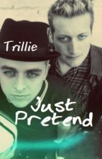 Just Pretend by alltheidiots