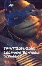 TMNT(2014/2016)- Leonardo Boyfriend Scenarios  by Kaiju_Queen
