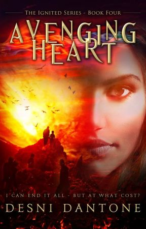 Avenging Heart (Ignited Series, #4) *CHAPTERS 1-2* by DesniDantone