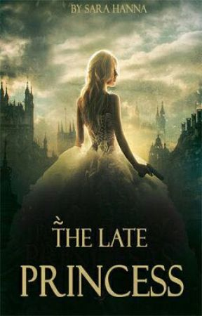 The Late Princess [#Shines2017] by sarahannamj